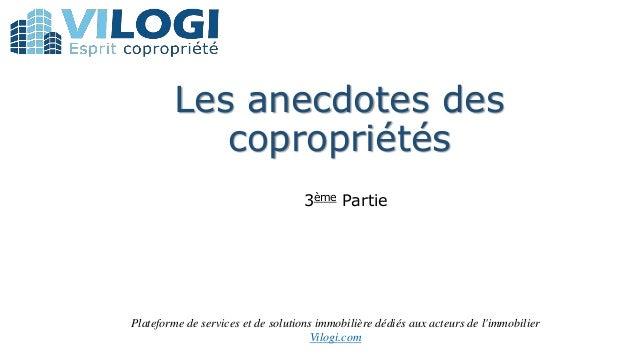 Les anecdotes des copropriétés 3ème Partie Plateforme de services et de solutions immobilière dédiés aux acteurs de l'immo...