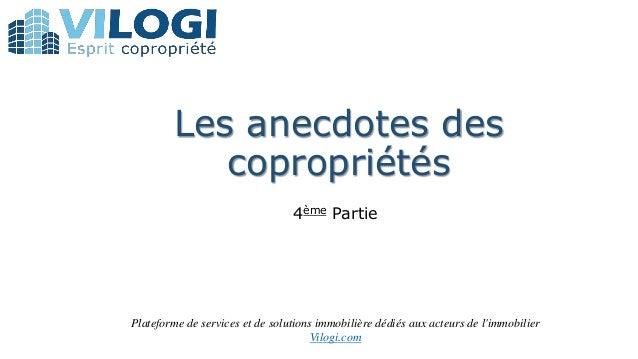 Les anecdotes des copropriétés 4ème Partie Plateforme de services et de solutions immobilière dédiés aux acteurs de l'immo...