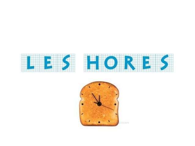 LES HORES