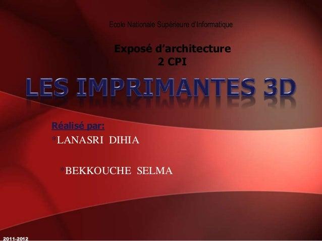 Réalisé par: *LANASRI DIHIA *BEKKOUCHE SELMA Exposé d'architecture 2 CPI 2011-2012 Ecole Nationale Supérieure d'Informatiq...
