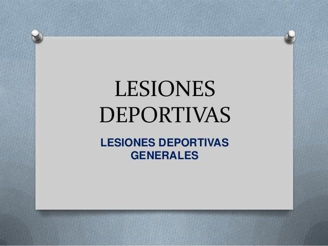 LESIONESDEPORTIVASLESIONES DEPORTIVASGENERALES