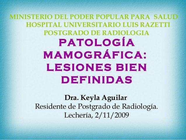MINISTERIO DEL PODER POPULAR PARA SALUD HOSPITAL UNIVERSITARIO LUIS RAZETTI POSTGRADO DE RADIOLOGIA Dra. Keyla Aguilar Res...