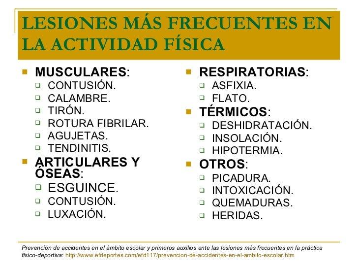 LESIONES MÁS FRECUENTES EN LA ACTIVIDAD FÍSICA   <ul><li>MUSCULARES : </li></ul><ul><ul><li>CONTUSIÓN . </li></ul></ul><ul...