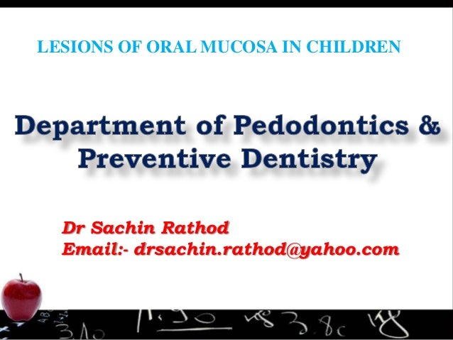Lesions of oral mucosa in children By Dr Sachin Rathod