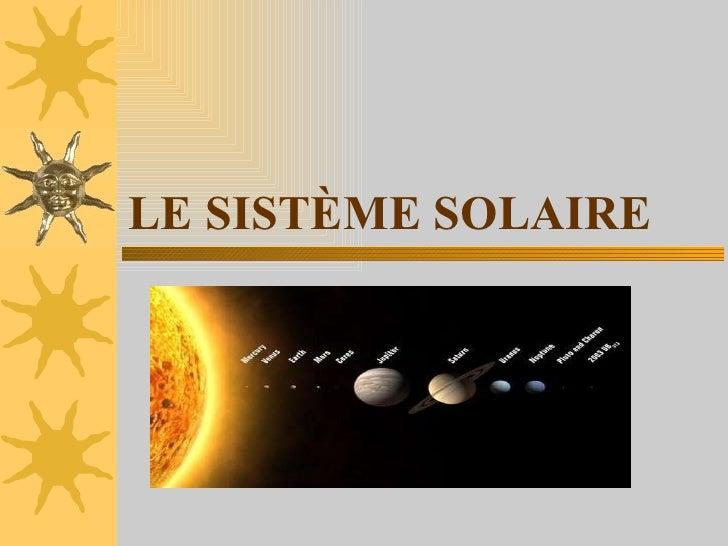 LE SISTÈME SOLAIRE