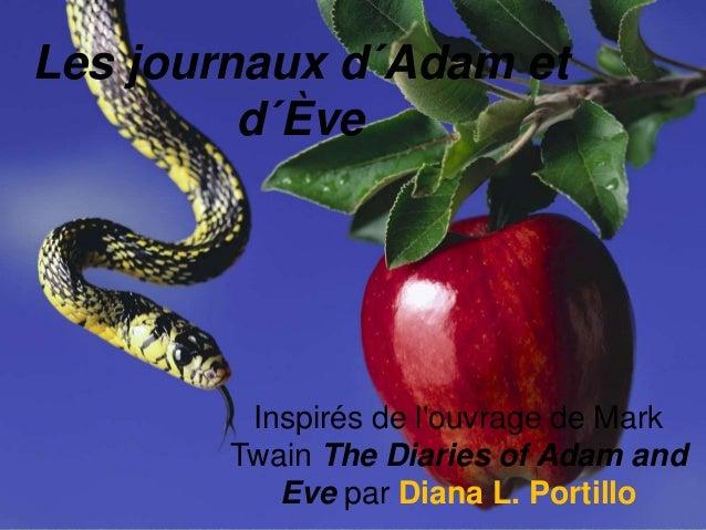 Les journaux d´Adam et d´Ève Inspirés de l'ouvrage de Mark Twain The Diaries of Adam and Eve par Diana L. Portillo