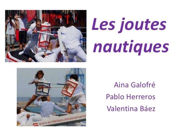 Les joutes nautiques Aina Galofré Pablo Herreros Valentina Báez