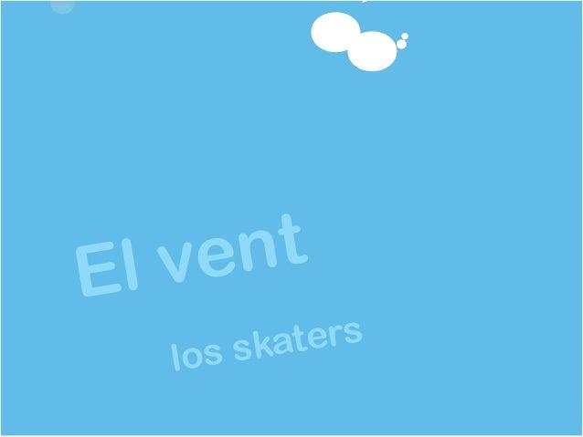 El vent los skaters
