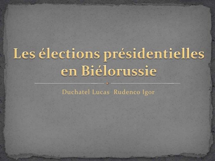Duchatel Lucas  Rudenco Igor<br />Les élections présidentielles en Biélorussie  <br />