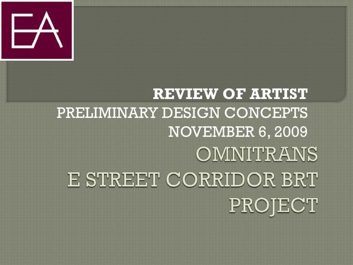 REVIEW OF ARTISTPRELIMINARY DESIGN CONCEPTS             NOVEMBER 6, 2009