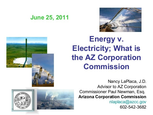 June 25, 2011                     Energy v.                Electricity; What is                the AZ Corporation         ...