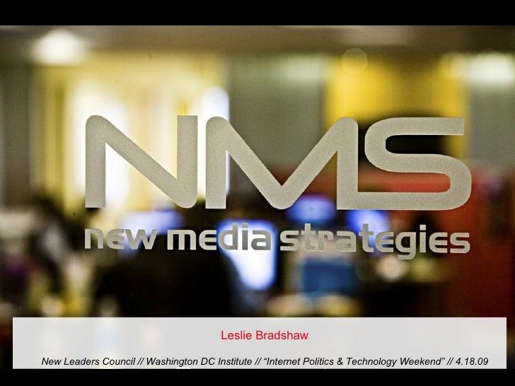 "Social Media Crash Course for NLC's ""Internet, Politics & Technology"" Weekend // Leslie Bradshaw // 4.18.09"