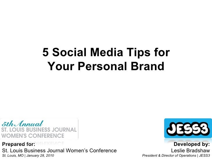 Prepared for: St. Louis Business Journal Women's Conference St. Louis, MO   January 28, 2010 Developed by: Leslie Bradshaw...