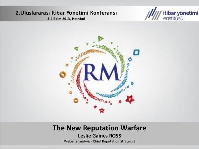 2.Uluslararası İtibar Yönetimi Konferansı - The New Reputation Warfare / Leslie Gaines ROSS