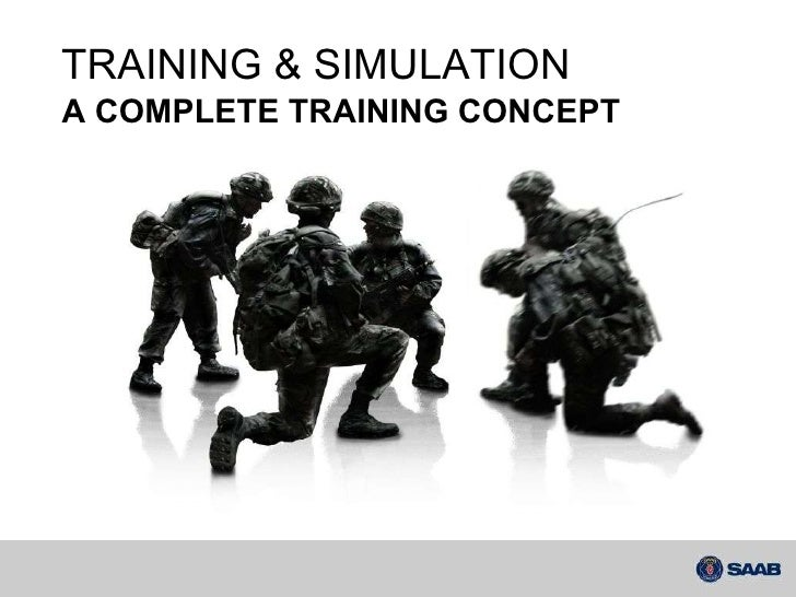 Saab overview of products and capabilities Or video TRAINING & SIMULATION A COMPLETE TRAINING CONCEPT