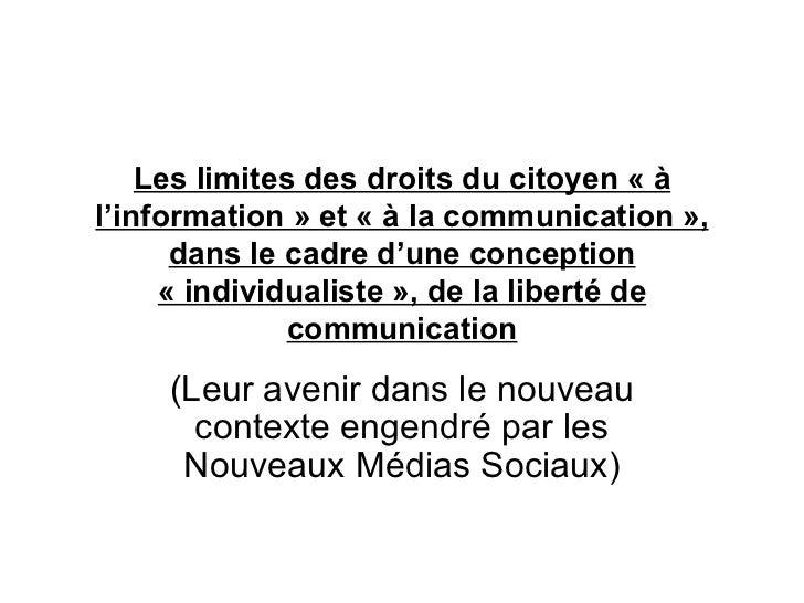 Les limites des droits du citoyen « àl'information » et « à la communication »,      dans le cadre d'une conception     « ...