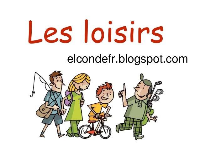 Les loisirs elcondefr.blogspot.com