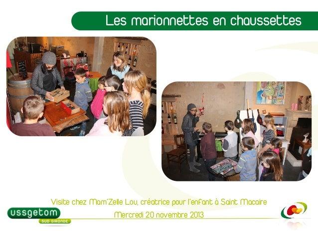 Les marionnettes en chaussettes  Visite chez Mam'Zelle Lou, créatrice pour l'enfant à Saint Macaire Mercredi 20 novembre 2...