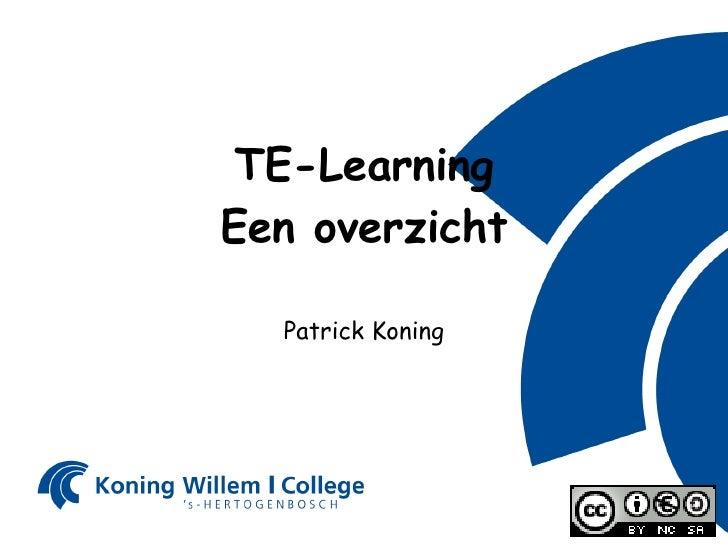 TE-Learning Een overzicht Patrick Koning