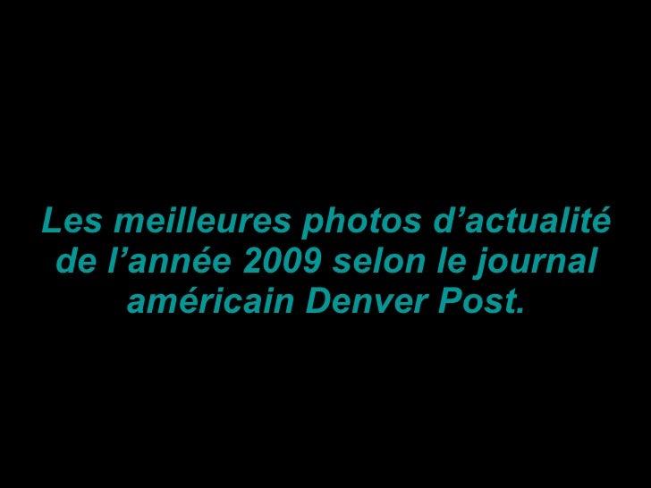 Les meilleures photos d ' actualité de l'année 2009