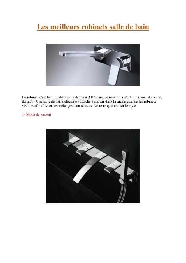 Les meilleurs robinets salle de bain Le robinet, c'est le bijou de la salle de bains ! Il Chang de robe pour s'offrir du n...