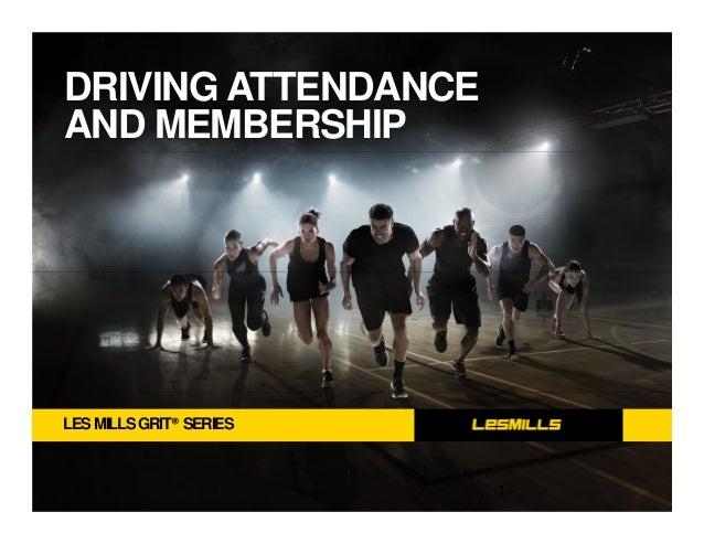 LESMILLSGRIT® SERIES DRIVING ATTENDANCE AND MEMBERSHIP 1