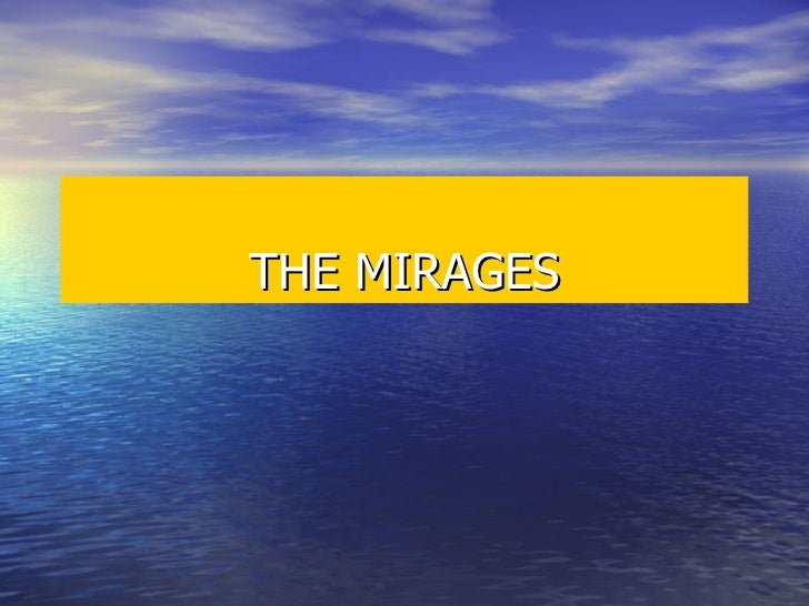 THE MIRAGES