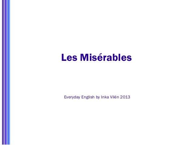 Les Misérables Everyday English by Inka Vilén 2013