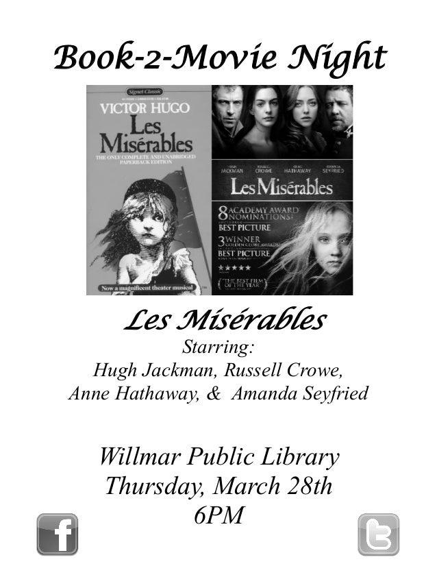 Book-2-Movie NightLes MisérablesWillmar Public LibraryThursday, March 28th6PMStarring:Hugh Jackman, Russell Crowe,Anne Hat...
