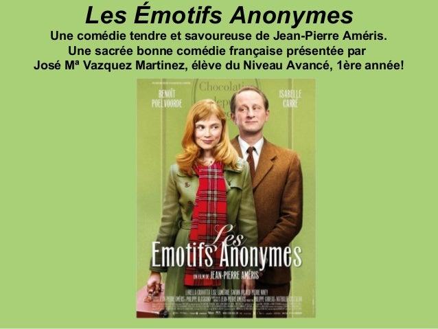 Les Émotifs Anonymes  Une comédie tendre et savoureuse de Jean-Pierre Améris.     Une sacrée bonne comédie française prése...