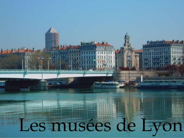 Les musées de Lyon