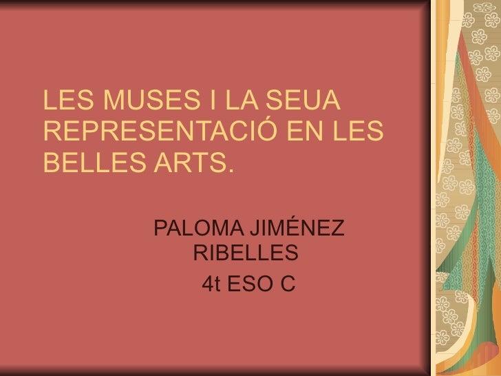 LES MUSES I LA SEUA REPRESENTACIÓ EN LES BELLES ARTS. PALOMA JIMÉNEZ RIBELLES  4t ESO C