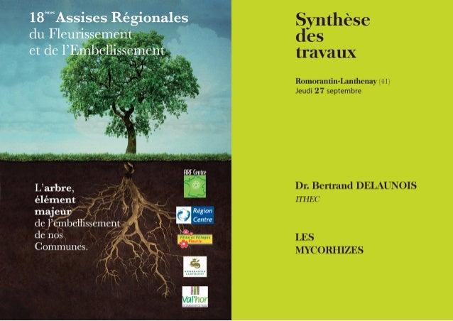 Les mycorhizes   Dr. Bertrand Delaunois    18èmes assises régionales du fleurissement et de l'embellissement              ...