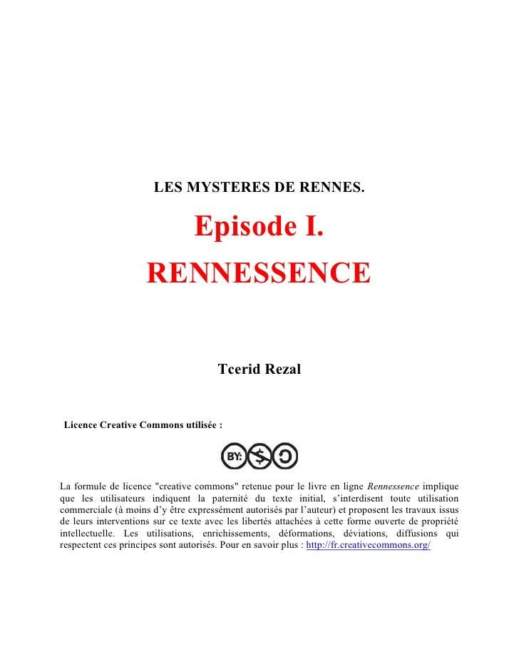 LES MYSTERES DE RENNES.                                  Episode I.                      RENNESSENCE                      ...