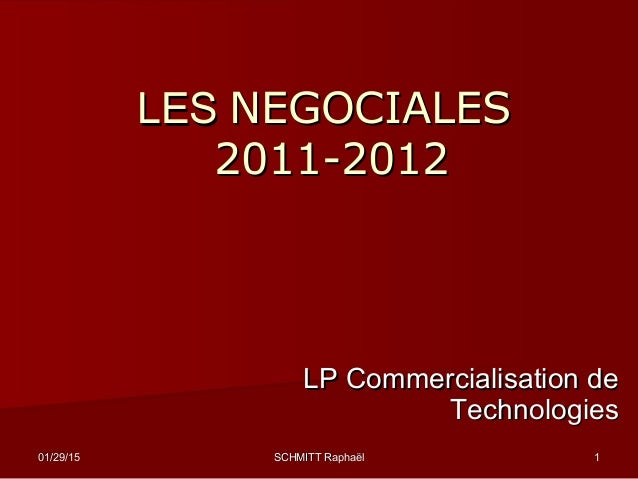 01/29/1501/29/15 SCHMITT RaphaëlSCHMITT Raphaël 11 LESLES NEGOCIALESNEGOCIALES 2011-20122011-2012 LP Commercialisation deL...