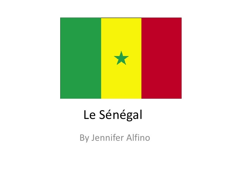 Le Sénégal<br />By Jennifer Alfino<br />