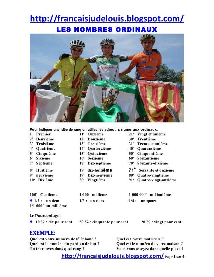 http://francaisjudelouis.blogspot.com/                 LES NOMBRES ORDINAUXPour indiquer une idée de rang on utilise les a...