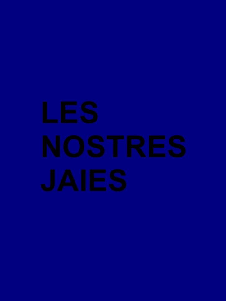 LES  NOSTRES JAIES