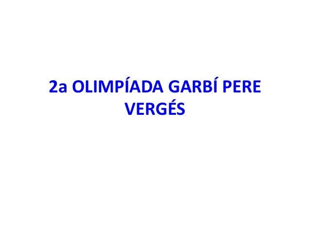 2a OLIMPÍADA GARBÍ PERE VERGÉS