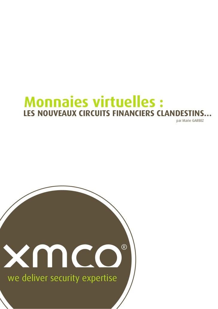 Monnaies virtuelles :    LES NOUVEAUX CIRCUITS FINANCIERS CLANDESTINS…                                        par Marie GA...