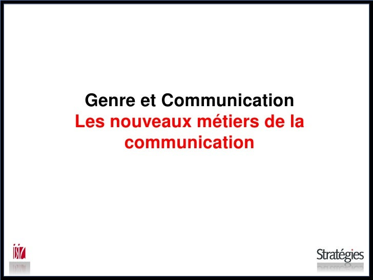 Genre et CommunicationLes nouveaux métiers de la     communication
