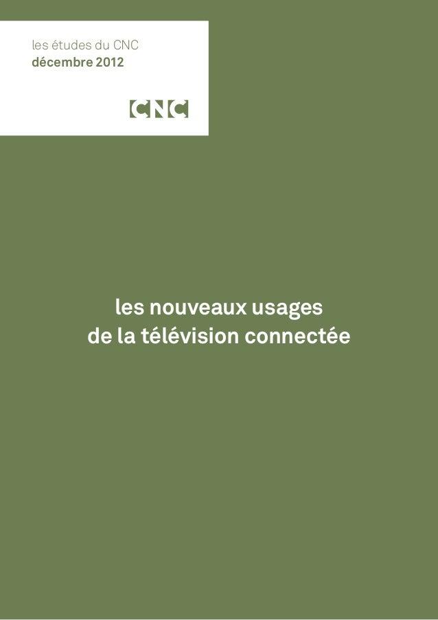 les études du CNCdécembre 2012          les nouveaux usages        de la télévision connectée