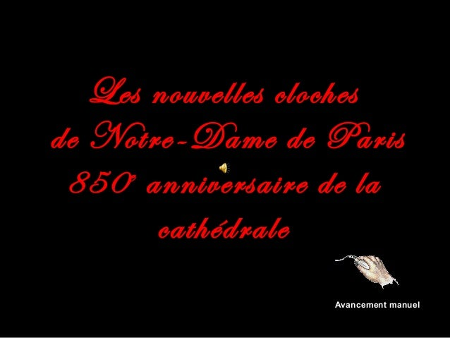 Les nouvelles cloches de Notre-Dame de Paris 850e anniversaire de la cathédrale Avancement manuel