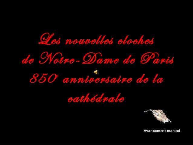 Les nouvelles clochesde Notre-Dame de Paris 850 anniversaire de la     e       cathédrale                   Avancement man...