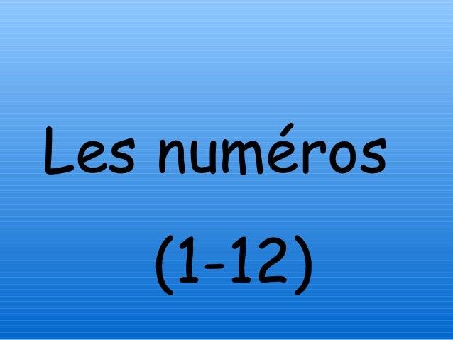 Les numéros 1 12