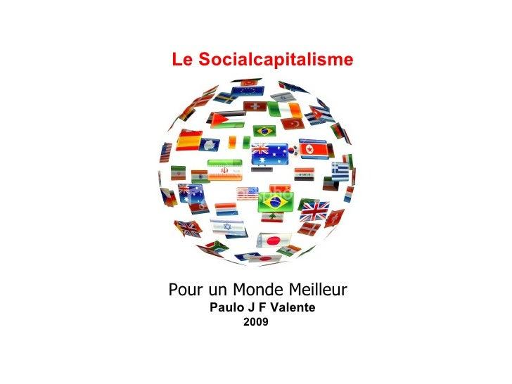 Le Socialcapitalisme Pour un Monde Meilleur Paulo J F Valente 2009