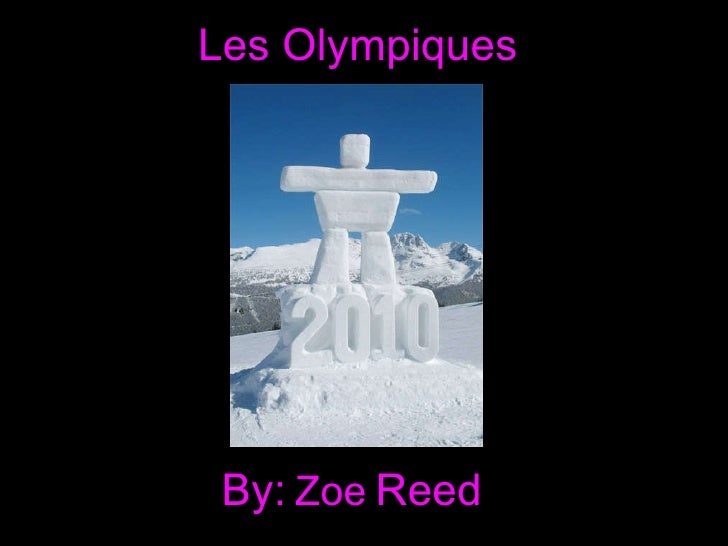Les Olympiques By:   Zoe   Reed