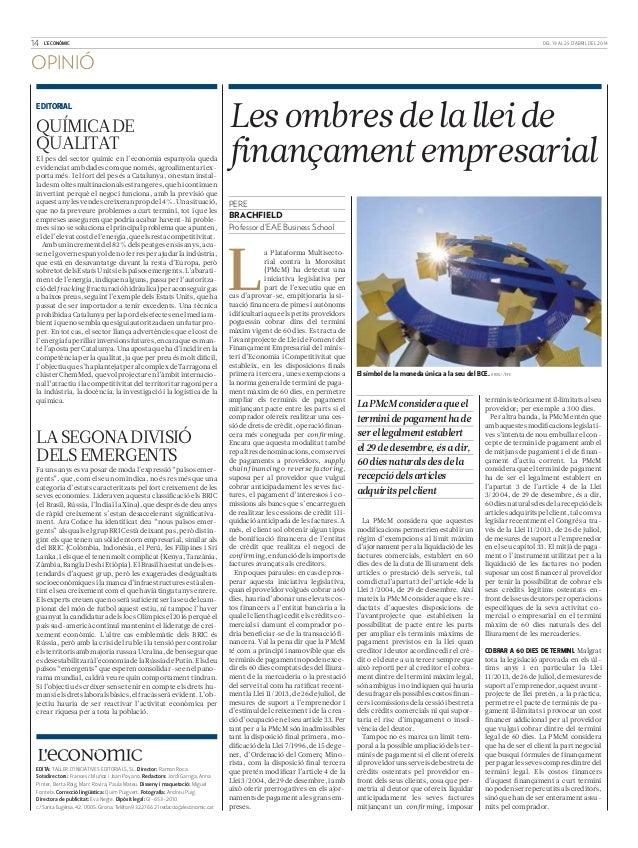 14 L'ECONÒMIC DEL 19 AL 25 D'ABRIL DEL 2014 EDITORIAL El pes del sector químic en l'economia espanyola queda evidenciat am...