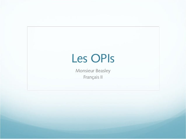 Les OPIsMonsieur Beasley  Français II