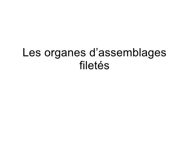 Les organes d'assemblages filetés